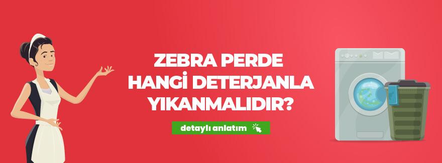 zebra perde hangi deterjanla yıkanmalıdır