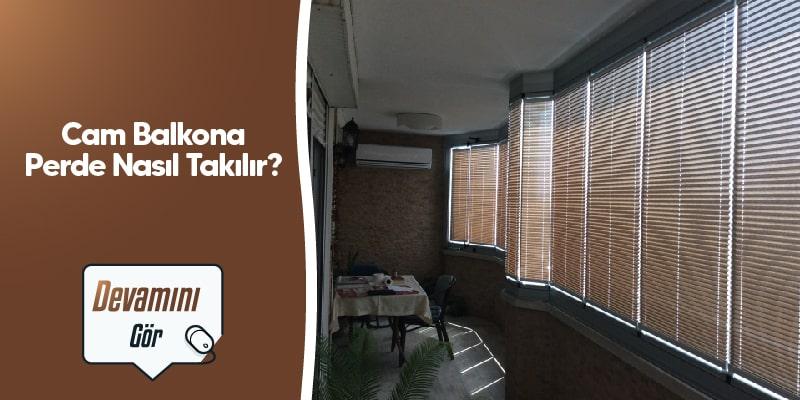 Cam Balkona Perde Nasıl Takılıp Çıkarılır?