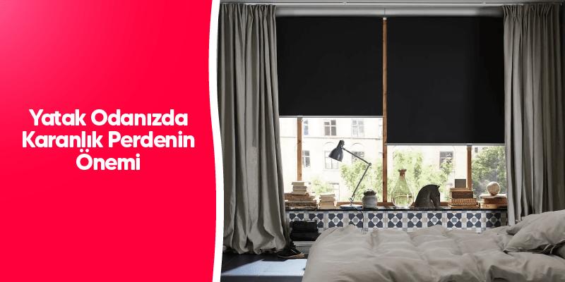 Yatak Odanızda Karanlık Perdenin Önemi